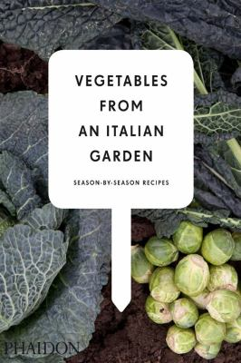 Vegetables from an Italian Garden: Season-By-Season Recipes 9780714861173