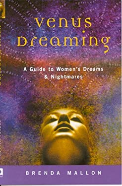 Venus Dreaming: A Guide to Women's Dreams and Nightmares 9780717131433