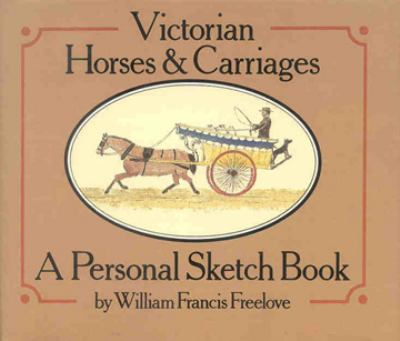 Victorian Horses and Carriages: A Personal Sketch Book