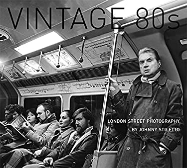 Vintage 80's: London Street Photography 9780711232518