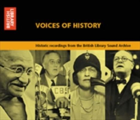 Voices of History: Historic Recordings from the British Library Sound Archive 9780712343251