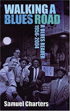 Walking a Blues Road: A Blues Reader 1956-2004 9780714531076