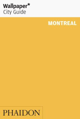 Wallpaper City Guide: Montreal 9780714847474