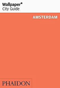 Wallpaper City Guide Amsterdam 9780714846811