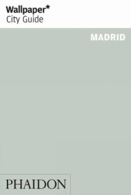 Wallpaper City Guide: Madrid 9780714848280