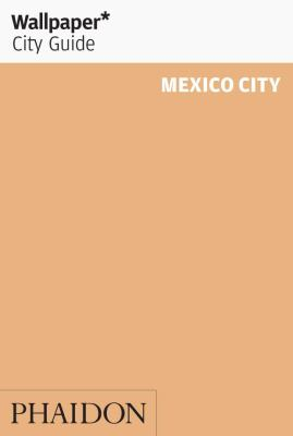 Wallpaper City Guide Mexico City 9780714846903