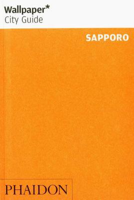 Wallpaper City Guide Sapporo 9780714856315