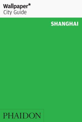 Wallpaper City Guide Shanghai 9780714849065