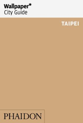 Wallpaper City Guide Taipei 9780714862644
