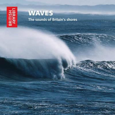 Waves: The Sounds of Britain's Shores 9780712351119