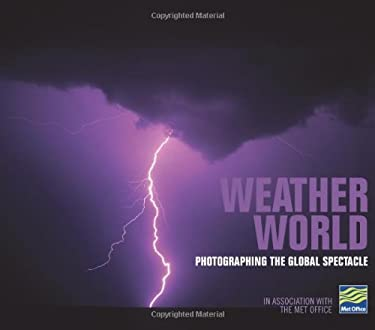 Weather World: Photographing the Global Spectacle 9780715326404