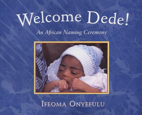 Welcome Dede: An African Baby's Naming Ceremony 9780711219380