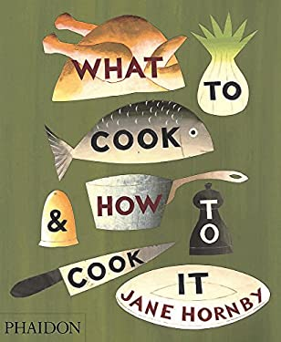 What to Cook & How to Cook It 9780714859583