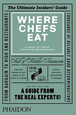 Where Chef's Eat: A Guide to Chefs' Favourite Restaurants 9780714865416