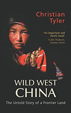 Wild West China: The Untold Story of a Frontier Land