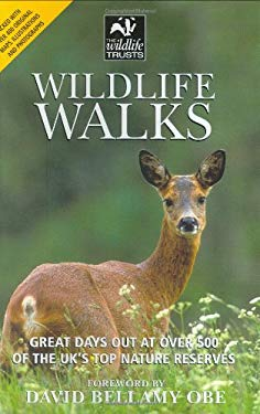 Wildlife Walks: Great Days Out at Over 500 of the UK's Top Nature Reserves 9780713489729