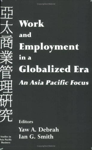 Work and Employment in a Globalized Era: An Asia Pacific Focus 9780714681627