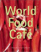 World Food Cafe 2: Easy Vegetarian Food from Around the Globe 2594919