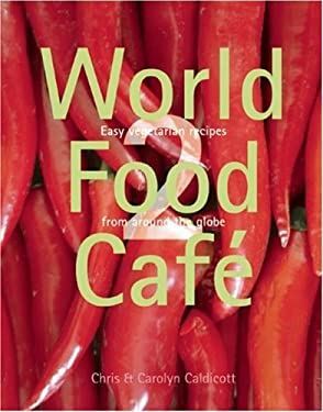 World Food Cafe 2: Easy Vegetarian Food from Around the Globe 9780711226913