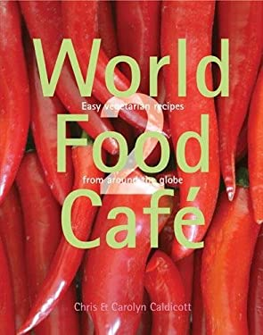 World Food Cafe: Easy Vegetarian Recipes from Around the Globe 9780711225404