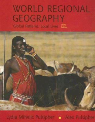World Regional Geography: Global Patterns, Local Lives 9780716719045