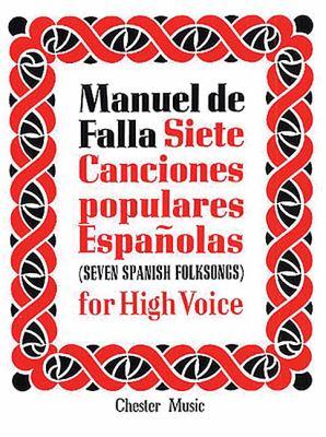de Falla: 7 Canciones Populares Espanolas: For High Voice and Piano 9780711921528