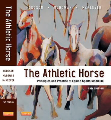The Athletic Horse: Principles and Practice of Equine Sports Medicine 9780721600758