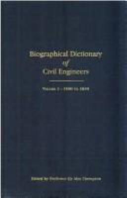 Biographical Dictionary of Civil Engineers in Great Britain and Ireland, volume 1: 1500-1830 (v. 1)