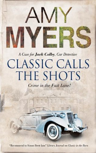 Classic Calls the Shots: A Case for Jack Colby, Car Detective 9780727881502