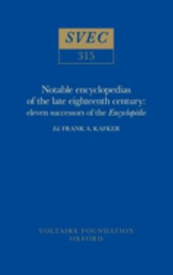 Notable Encyclopedists of the Eighteenth Century: Successors of the Encyclopedie (Studies on Voltaire)