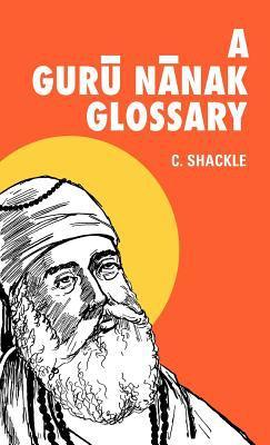A Guru Nanak Glossary 9780728602434