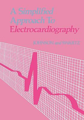 A Simplified Approach to Electrocardiography 9780721617381