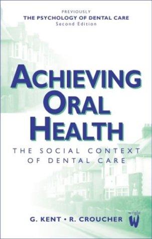 Achieving Oral Health 3e 9780723610571