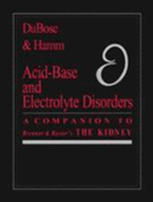 Acid Base and Electrolyte Disorders: A Companion to Brenner & Rector's the Kidney 9780721689562