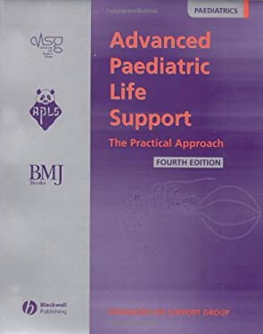 Advanced Paediatric Life Support: The Practical Approach 9780727918475