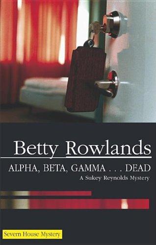 Alpha, Beta, Gamma... Dead 9780727864673