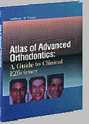 Atlas of Advanced Orthodontics: A Guide to Clinical Efficiency 9780721676371