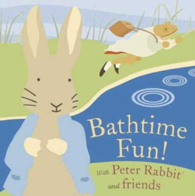 Bathtime Fun! with Peter Rabbit and Friends 9780723259268