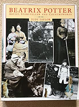 Beatrix Potter: 2artist, Storyteller and Countrywoman - Taylor, Judy