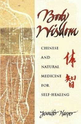 Body Wisdom: Chinese and Natural Medicine for Self-Healing 9780722533680
