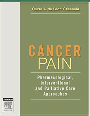 Cancer Pain: Pharmacological, Interventional, and Palliative Approaches 9780721602615