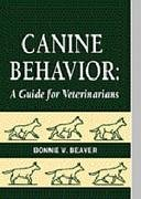 Canine Behavior: A Guide for Veterinarians 9780721659657