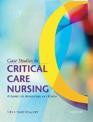 Case Studies in Critical Care Nursing: A Guide for Application and Review 9780721603445
