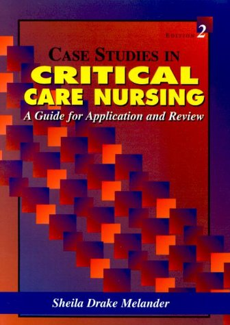 Case Studies in Critical Care Nursing: A Guide for Application and Review 9780721689968