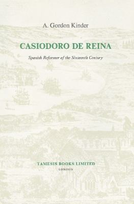 Casiodoro de Reina: Spanish Reformer of the Sixteenth Century