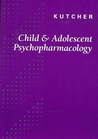 Child and Adolescent Psychopharmacology 9780721657493