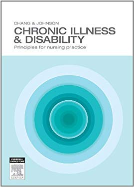 Chronic Illness and Disability: Principles for Nursing Care 9780729538688