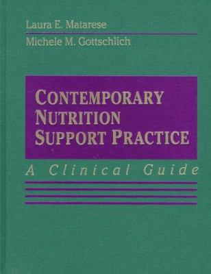 Contemporary Nutrition Support Practice: A Clinical Guide 9780721659992