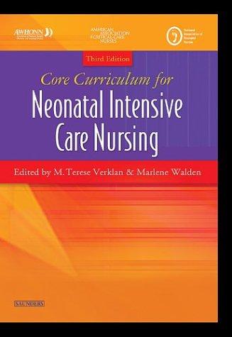 Core Curriculum for Neonatal Intensive Care Nursing 9780721603940