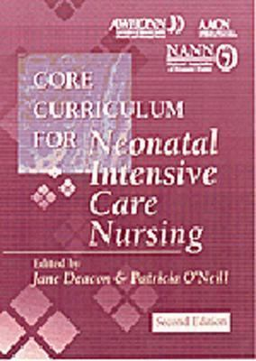 Core Curriculum for Neonatal Intensive Care Nursing 9780721674896